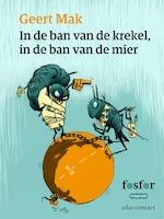In de ban van de krekel, in de ban van de mier - Geert Mak (ISBN 9789462251403)