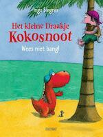 Het kleine draakje kokosnoot, Wees niet bang - Ingo Siegner (ISBN 9789059240803)