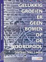 Gelukkig groeien er geen bomen op de Noordpool - Stefaan Van Laere (ISBN 9789462950283)