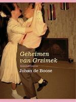 Het geheim van Grzimek - Johan de Boose