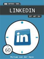 Ontdek snel LinkedIn, zet het in! - Mirjam van der Have (ISBN 9789462320017)