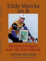 Eddy Merckx en ik – herinneringen aan de Kannibaal - Stefaan van Laere (ISBN 9789462952560)