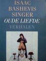 Oude liefde en andere verhalen - Isaac Bashevis Singer (ISBN 9789029546089)