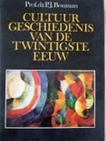 Cultuur geschiedenis van de twintigste eeuw in Westeuropees perspectief - Pieter Jan Bouman (ISBN 9789010017369)