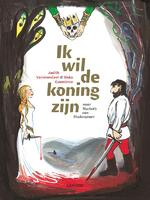 Ik wil de koning zijn - Judith Vanistendael, Siska Goeminne (ISBN 9789401412131)