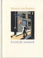 Eerst de muziek - Mensje van Keulen, Jan [illustraties] Jutte