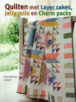 Quilten met layer cakes, jelly rolls en charm packs - P. Lintott, N. Lintott (ISBN 9789048302093)