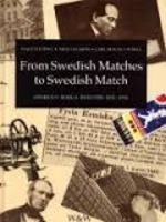 From Swedish Matches to Swedish Match - Walter Loewe, Arne Jansson, Carl Magnus Rosell (ISBN 9789146172901)