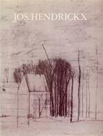 Retrospectieve Tentoonstelling Jos Hendrickx - Maurice Gilliams, W. Vanbeselaere