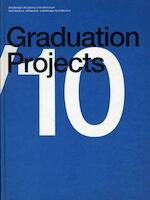 Master Graduation Projects - Aart Oxenaar, Klaas de Jong, Machiel Spaan (ISBN 9789461400130)