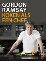 Gordon Ramsay Koken als een chef - Gordon Ramsay (ISBN 9789000316168)