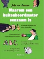 Waarom een buitenboordmotor eenzaam is - Joke van Leeuwen (ISBN 9789079705207)