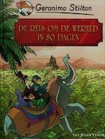 De reis om de wereld in 80 dagen - Geronimo Stilton, Jules Verne (ISBN 9789054613862)
