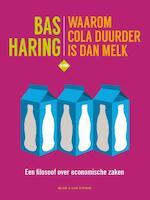 Waarom cola duurder is dan melk - Bas Haring (ISBN 9789038804231)