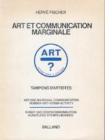 Art et Communication Marginale. ART , Qu'avez - vous à déclarer. Tampons d'artistes - Hervé Fischer