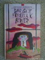 Daar ga je, Frederick K. Bower - Anthony Horowitz, Jef van Gool (ISBN 9789050161374)