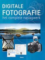Digitale fotografie - Het complete naslagwerk