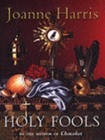 Holy Fools - Joanne Harris (ISBN 9780385603645)