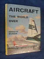 Aircraft the World Over - Kenneth Munson