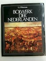 Bolwerk der Nederlanden - L. J. Morreau (ISBN 9789023216988)
