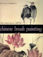 The Practical Art of Chinese Brush Painting - Pauline Cherrett (ISBN 9781856057400)