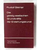 Die geistig-seelischen Grundkräfte der Erziehungskunst - Rudolf Steiner (ISBN 3727460407)