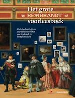 Het grote Rembrandt voorleesboek - Joke van Leeuwen, Bibi Dumon Tak, Jan Paul Schutten, Sjoerd En Margje Kuyper, Koos Meinderts, Thijs Goverde (ISBN 9789047626459)