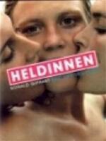 Heldinnen - Ronald Giphart, Eric van den Elsen (ISBN 9789057592652)