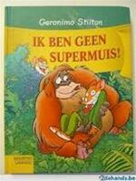 Ik ben geen supermuis ! - Geronimo Stilton (ISBN 9789054613367)