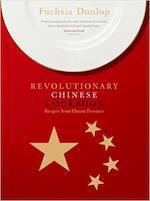 The Revolutionary Chinese Cookbook - Fuchsia Dunlop (ISBN 9780091904838)