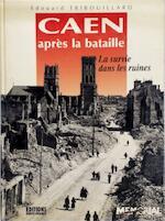 Caen après la bataille - Édouard Tribouillard, Amand Oresme (ISBN 9782737312809)