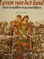 Leven van het land - John Seymour, Amp, E.F. Schumacher, Amp, John Onstwedder, Amp, Hendrik van den Heuvel (ISBN 9789060740941)