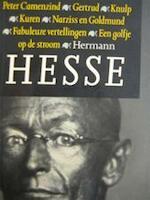Peter Camenzind. Gertrud. Knulp. Kuren. Narziss en Goldmund. Fabuleuze vertellingen. Een golfje op de stroom - Hermann Hesse (ISBN 9789029519885)