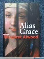 Alias Grace - Margaret Atwood (ISBN 9789046140000)