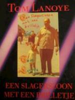 Een slagerszoon met een brilletje - Tom Lanoye (ISBN 9789035107458)