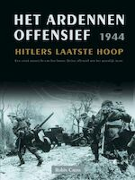 Het Ardennen Offensief 1944 - R. Cross, Amp, P.H. Geurink (ISBN 9789044702125)