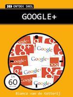 Google plus - Bianca van de Ketterij (ISBN 9789059407039)