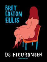 De figuranten - Bret Easton Ellis (ISBN 9789041417145)