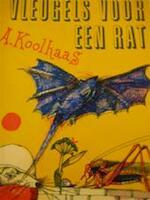 Vleugels voor een rat - A. Koolhaas