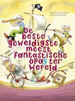 De beste geweldigste meest fantastische opa's ter wereld - Jan Paul Schutten (ISBN 9789025765958)