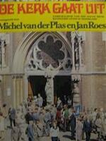 De kerk gaat uit - Michel van der Plas, Jan [sst.] Roes (ISBN 9789026302442)