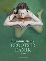 Grootser dan ik - Suzanne Brink (ISBN 9789026336560)