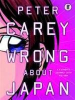 Wrong about Japan - Peter Carey (ISBN 9780571224074)