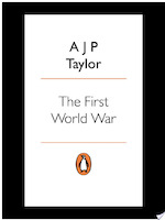 The First World War - A J P Taylor (ISBN 9780141042237)