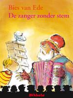 DE ZANGER ZONDER STEM - Bies van Ede (ISBN 9789048724468)