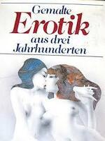 Gemalte Erotik aus drei Jahrhunderten