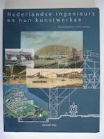 Nederlandse ingenieurs en hun kunstwerken - (ISBN 9789060118863)
