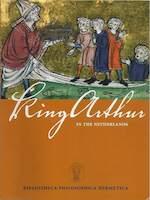 King Arthur in the Netherlands - Martine Meuwese, Bibliotheca Philosophica Hermetica (amsterdam, Netherlands), Cis van Heertum, Bibliotheca Philosophica Hermetica