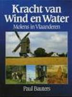 Kracht van wind en water - Paul Bauters (ISBN 9789061525547)