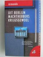 Uit Berlijn machthebbers krijgsgewoel - Armando (ISBN 9789023432852)